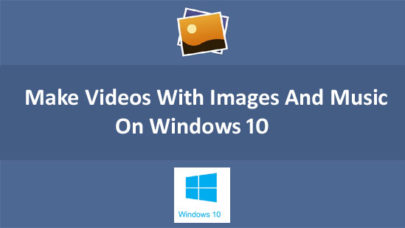Videos With Images Music Windows 10